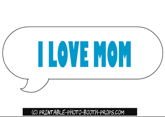 I Love Mom, Speech Bubble Prop
