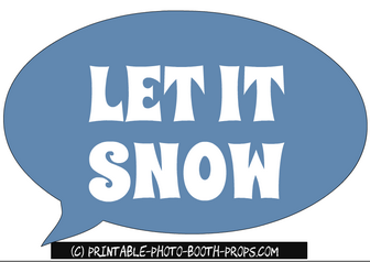 Free Printable Let It Snow Speech Bubble Prop