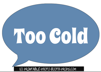 Too Cold Speech Bubble Prop